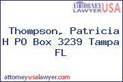 Thompson, Patricia H PO Box 3239 Tampa FL