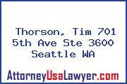 Thorson, Tim 701 5th Ave Ste 3600 Seattle WA