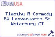 Timothy R Carmody 50 Leavenworth St Waterbury CT