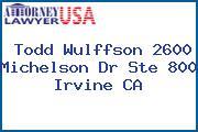 Todd Wulffson 2600 Michelson Dr Ste 800 Irvine CA