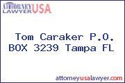 Tom Caraker P.O. BOX 3239 Tampa FL