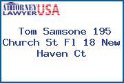 Tom Samsone 195 Church St Fl 18 New Haven Ct