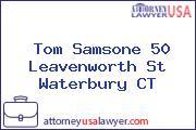 Tom Samsone 50 Leavenworth St Waterbury CT