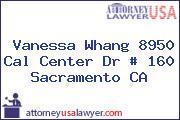 Vanessa Whang 8950 Cal Center Dr # 160 Sacramento CA