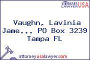 Vaughn, Lavinia Jame... PO Box 3239 Tampa FL