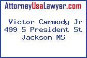 Victor Carmody Jr 499 S President St Jackson MS