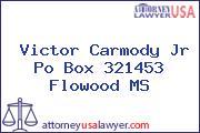 Victor Carmody Jr Po Box 321453 Flowood MS