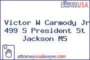 Victor W Carmody Jr 499 S President St Jackson MS