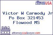 Victor W Carmody Jr Po Box 321453 Flowood MS