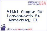 Vikki Cooper 50 Leavenworth St Waterbury CT
