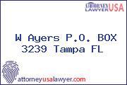 W Ayers P.O. BOX 3239 Tampa FL