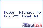 Weber, Michael PO Box 725 Tomah WI