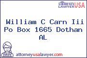 William C Carn Iii Po Box 1665 Dothan AL
