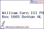 William Carn III PO Box 1665 Dothan AL