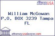 William McGowan P.O. BOX 3239 Tampa FL