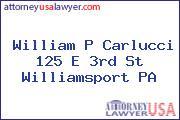 William P Carlucci 125 E 3rd St Williamsport PA