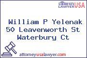 William P Yelenak 50 Leavenworth St Waterbury Ct