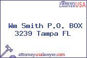 Wm Smith P.O. BOX 3239 Tampa FL