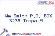 Wm Smith P.O. BOX 3239 Tampa FL