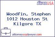 Woodfin, Stephen 1012 Houston St Kilgore TX