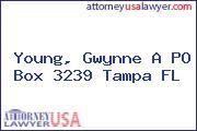 Young, Gwynne A PO Box 3239 Tampa FL