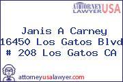 Janis A Carney 16450 Los Gatos Blvd # 208 Los Gatos CA