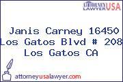 Janis Carney 16450 Los Gatos Blvd # 208 Los Gatos CA