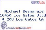 Michael Desmarais 16450 Los Gatos Blvd # 208 Los Gatos CA