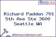 Richard Padden 701 5th Ave Ste 3600 Seattle WA