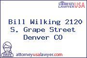 Bill Wilking 2120 S. Grape Street Denver CO