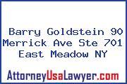 Barry Goldstein 90 Merrick Ave Ste 701 East Meadow NY