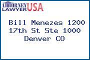 Bill Menezes 1200 17th St Ste 1000 Denver CO