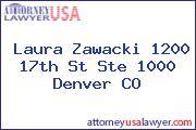 Laura Zawacki 1200 17th St Ste 1000 Denver CO