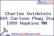 Charles Goldstein 601 Carlson Pkwy Ste 1050 Hopkins MN