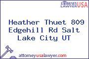 Heather Thuet 809 Edgehill Rd Salt Lake City UT