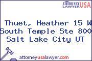 Thuet, Heather 15 W South Temple Ste 800 Salt Lake City UT