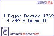 J Bryan Dexter 1360 S 740 E Orem UT