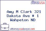 Amy M Clark 321 Dakota Ave # 1 Wahpeton ND