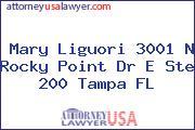 Mary Liguori 3001 N Rocky Point Dr E Ste 200 Tampa FL