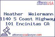 Heather  Weiermann 1140 S Coast Highway 101 Encinitas CA