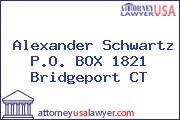 Alexander Schwartz P.O. BOX 1821 Bridgeport CT