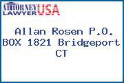 Allan Rosen P.O. BOX 1821 Bridgeport CT