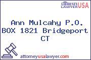 Ann Mulcahy P.O. BOX 1821 Bridgeport CT