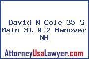 David N Cole 35 S Main St # 2 Hanover NH