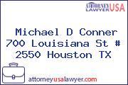 Michael D Conner 700 Louisiana St # 2550 Houston TX