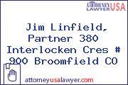 Jim Linfield, Partner 380 Interlocken Cres # 900 Broomfield CO