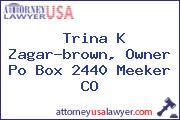 Trina K Zagar-brown, Owner Po Box 2440 Meeker CO