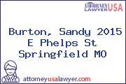 Burton, Sandy 2015 E Phelps St Springfield MO
