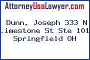 Dunn, Joseph 333 N Limestone St Ste 101 Springfield OH