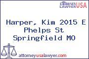 Harper, Kim 2015 E Phelps St Springfield MO
